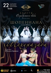 Scheherazade to the music of Nikolai Rimsky-Korsakov  Chopiniana to the music of Frédéric Chopin  from the cycle The Silver Age Ballets