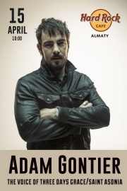 Adam Gontier (-ex Three Days Grace) в Алматы (Акустика)